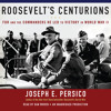 Roosevelt's Centurions by Joseph E. Persico, read by Dan Woren