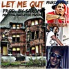 LET ME OUT - MONTEGA, YOUNG MURDA, BROWN STARR [PROD. BY SAROM AKA MR.PHILADELPHIA MUSIK]
