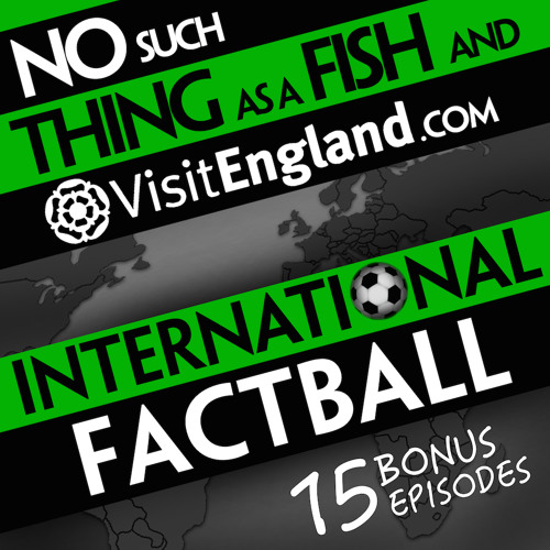 Nstaaf international factball by no such thing as a fish for No such thing as a fish