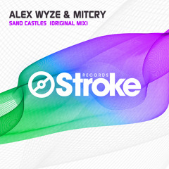 Alex Wyze & Mitcry - Sand Castles [Available 16.03.15]