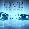 O M B - H O L D  M E  B A C K (PROD. BY MiLLDizzy)