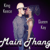Main Thang - King Keece ft. Queen Kay