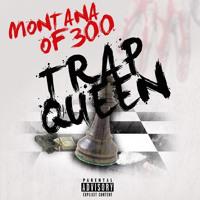 Montana Of 300 - Trap Queen (Remix) (Feat. Jalyn Sanders)