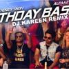 Yo Yo Honey Singh - Alfaaz - Birthday Bash - Dj Kareen Remix