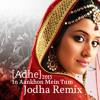 In Aankhon Mein Tum - Jodha Akbar Remix    [ Prev ] - Adhe 2015