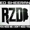 You Need Me I Don't Need You (Ed Sheeran Cover)