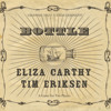 Eliza Carthy/Tim Eriksen - 'Bottle'