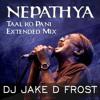 Taal Ko Pani- DJ JAKE D FROST EXT