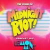 THE SOUND OF MIDNIGHT RIOT! - Podcast 012 - Lemon Mint