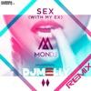 MonDJ - Sex With My Ex (DJ MELLY Remix)