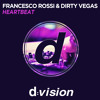 Francesco Rossi & Dirty Vegas – Heartbeat [Out now on Beatport]