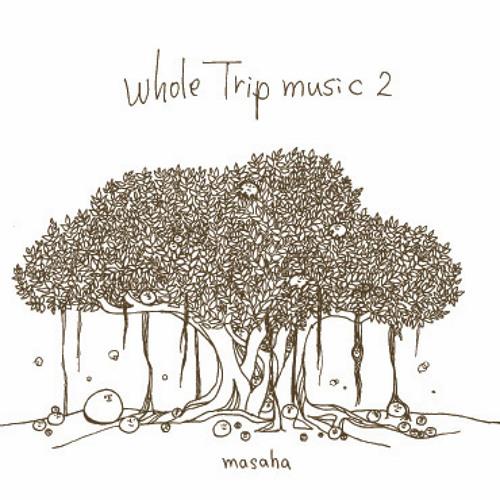 Whole Trip Music 2