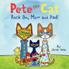 PETE THE CAT: ROCK ON, MOM AND DAD! by James Dean
