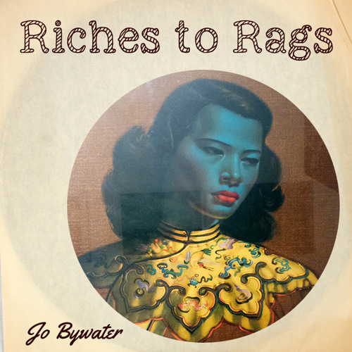 JO BYWATER - Riches to Rags