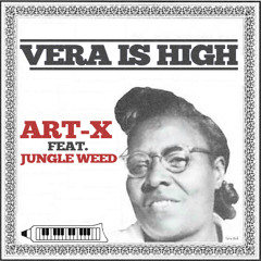 Vera is High . Feat. Art - X
