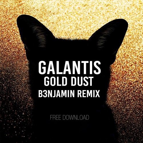 Galantis - Gold Dust (B3NJAMIN Remix)