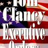 Executive Orders by Tom Clancy, read by Edward Herrmann