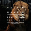 Calvin Harris feat Haim - Pray To God (Mike Pickering vs Calvin Harris Hacienda Remix)