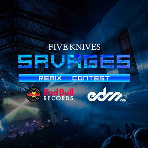 Five Knives 'Savages' Remix Contest