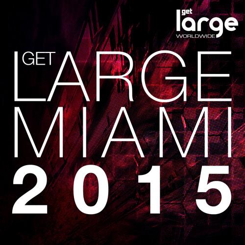 Get Large Miami 2015 (DJ Mix Preview)