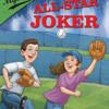 Ballpark Mysteries #5: The All-Star Joker by David A. Kelly