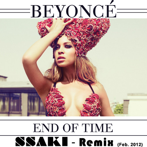 Beyonce-End of Time (SSAKI Happy Foot Remix)