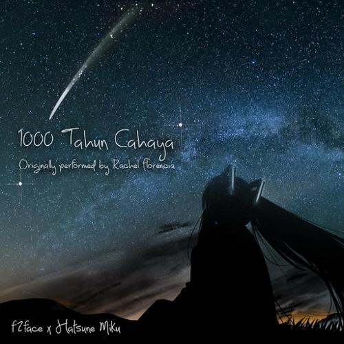 [f2face feat. Hatsune Miku] Rachel Florencia - 1000 Tahun Cahaya (short cover)