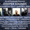 Deeper Sounds w/Andy Eastough 22.02.15 Carina Helen, Miss Fowler, Esotera, Liam Smith & Sarah Lennox