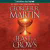 A Feast for Crows (HBO Tie-in Edition): A Song of Ice and Fire: Book Four by George R.R. Martin, read by Roy Dotrice