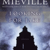 Looking for Jake by China Mieville, read by Various