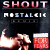 Tears For Fears - Shout ( NOSTALGIC Remix )- [FREE DOWNLOAD]
