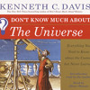 Don't Know Much About the Universe by Kenneth C. Davis, read by Oliver Wyman