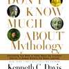 Don't Know Much About Mythology by Kenneth C. Davis, read by John Lee, Lorna Raver