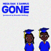 Mega Ran and Sammus - Gone (produced By BrandUn DeShay)