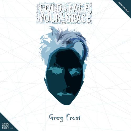 Cold Face, Your Grace