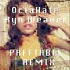 OctaHate - Ryn Weaver (PRFFTT & Svyable Remix)