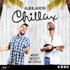 Alkilados - Chillax Portada del disco