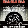 Steph & Peet Crue vs Gigi D'agostino-Born For Bla Bla Bla(DVDB SMashup)[OUT NOW!]