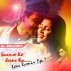 Saanso Ko Jeene Ka (Love Remix Ep.1) - DJ Sacchin | Arijit Singh | ZiD (2014)