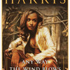 Any Way the Wind Blows by E. Lynn Harris, read by Sanaa Lathan, Peter Francis James