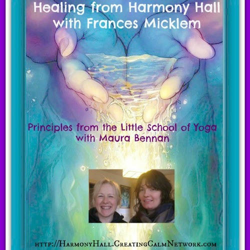 Healing from Harmony Hall with Frances Micklem - The Little School of Yoga