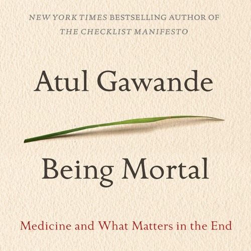 BEING MORTAL By Atul Gawande, Read By Robert Petkoff