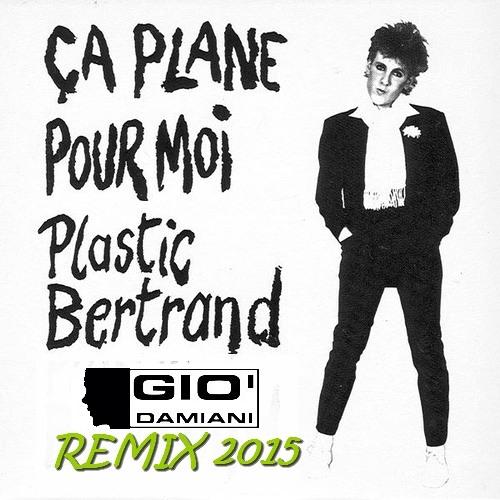 Plastic Bertrand - Ca Plane Pour Moi ::: Gio Damiani Remix 2015