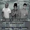 Mi Confesion - Big Edin Ft JMarcos & Mr30 - (Pro. by King June)