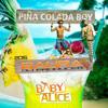 Baby Alice - Pina Colada Boy ( Dj Baura Rmx  )