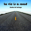 La Vie Is A Road