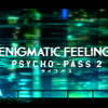 【Anba x Vulkain】Psycho Pass 2 | Enigmatic Feeling【English】