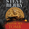 The Emperor's Tomb (with bonus short story The Balkan Escape) by Steve Berry, read by Scott Brick