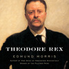 Theodore Rex by Edmund Morris, read by Harry Chase