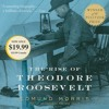 The Rise of Theodore Roosevelt by Edmund Morris, read by Harry Chase